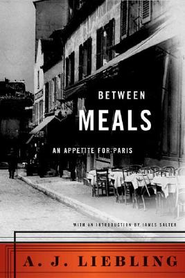 Between Meals By Liebling, A. J.